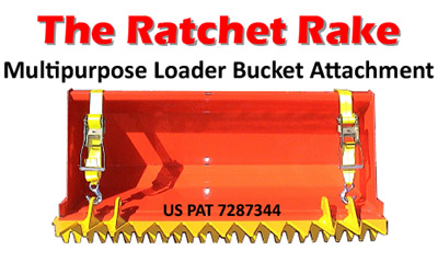 The Ratchet Rake - Multipurpose Loader Bucket Attachment
